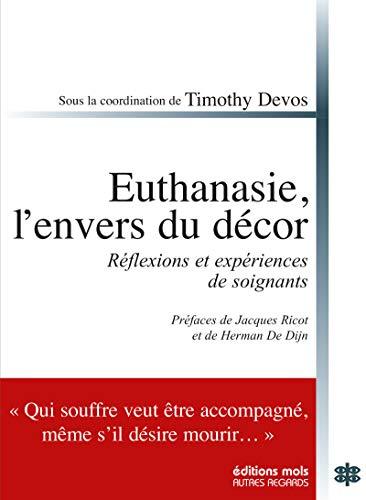 Euthanasie, l'envers du décor: Réflexions et expériences de soignants (Autres regards) (French Edition)