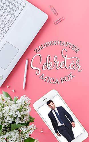 Zauberhafter Sekretär : Schickeria 1 - Liebesroman aus der Münchner High Society