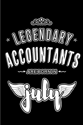 Legendary Accountants are born in July: Blank Lined Accounting Journal Notebooks Diary as Appreciation, Birthday, Welcome, Farewell, Thank You, ... gifts. ( Alternative to Birthday card )