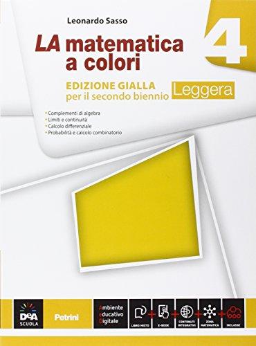 La matematica a colori. Ediz. gialla leggera. Per le Scuole superiori. Con e-book. Con espansione online (Vol. 4)