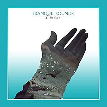 Tranquil Sounds to Relax