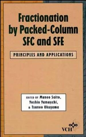Fractionation by Packed-Column SFE and SFC: Principles and Applications