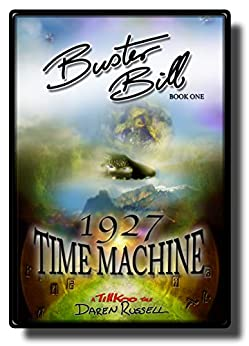 Buster Bill: (Book One) 1927 Time Machine by [Daren Russell]
