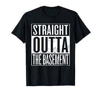 Straight Outta The Basement Mom s Basement Humor T-Shirt