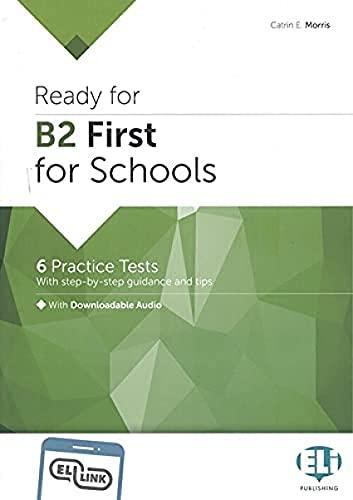 Ready for B2 first for schools. Per le Scuole superiori. Ediz. per la scuola. Con espansione online: Ready for B2 FIRST for Schools Practice
