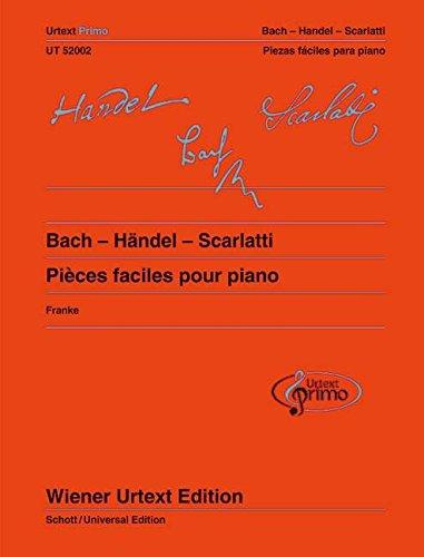 Bach - Händel - Scarlatti: 31 Pièces faciles pour piano avec conseils d'exercice. Band 1. Klavier. (Urtext Primo - ein neues Konzept für den Einstieg in die Klavierliteratur)
