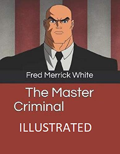 The Master Criminal: Illustrated Edition (English Edition)