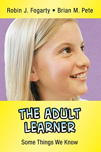 The Adult Learner Some Things We Know In A Nutshell Series