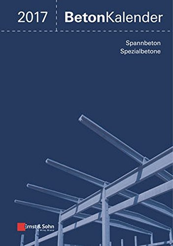 Beton-Kalender 2017: Schwerpunkte: Spannbeton, Spezialbetone, 2 Bände