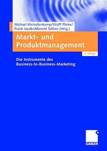 Markt- und Produktmanagement: Die Instrumente des Business-to-Business-Marketing