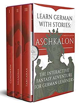[André Klein]のLearn German With Stories: Aschkalon (Complete Edition) - The Interactive Fantasy Adventure For German Learners (German Edition)