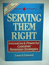 Serving them right: Innovative and powerful customer retention strategies