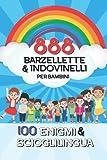 888 barzellette & indovinelli per bambini: La collezione di barzellette XXL per ridere a crepapelle! Per burloni dai 6 anni - Tu ami le barzellette? ... + BONUS: 100 enigmi & scioglilingua