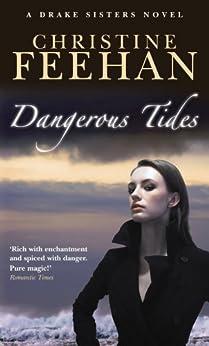 Dangerous Tides: Number 4 in series (Drake Sisters) by [Christine Feehan]