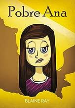 Pobre Ana: Una Novela Breve y Facil Totalmente en Espanol...