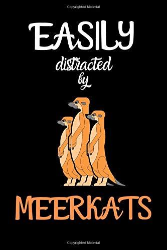 Easily Distracted by Meerkats: Meerkat Notebook / Lined Journal 6
