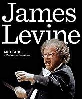 James Levine: 40 Years at the Metropolitan Opera (Amadeus)