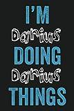 I'M Darius Doing Darius Things: Notebook Gift, Darius name gifts, Darius Men name, Personalized Journal Gift for Darius, Gift Idea for Darius, 120 Pages