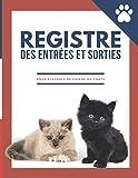 Registre des entrées et sorties pour élevages: Pour le contrôle et le suivi des mouvements des animaux domestiques chiens ou chats   720 enregistrements   Couverture chatons