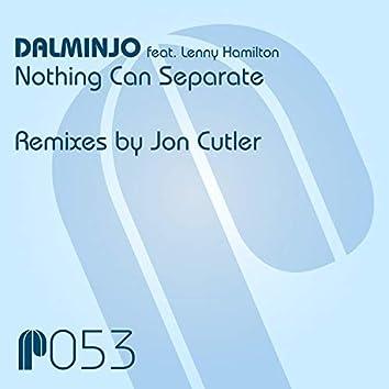 Nothing Can Separate (Jon Cutler Remixes)