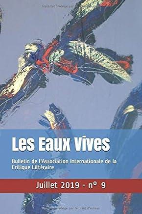 Les Eaux Vives: Bulletin de lAssociation Internationale de la Critique Littéraire