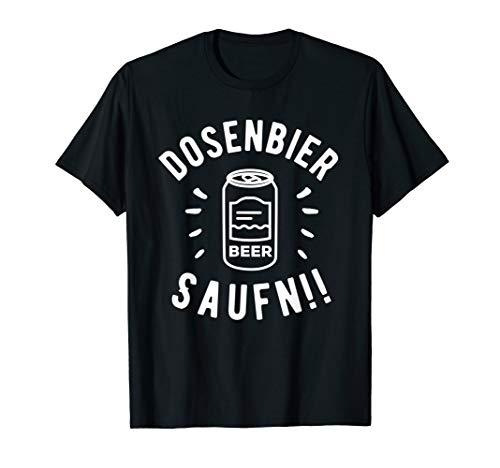Dosenbier Saufn Bier Lustiges Saufen Geschenk T-Shirt