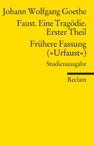 Faust. Eine Tragödie. Erster Teil - Frühere Fassung (»Urfaust«) - Paralipomena: Studienausgabe (Reclams Universal-Bibliothek)