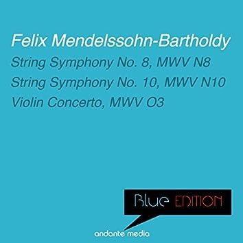 Blue Edition - Mendelssohn: String Symphonies Nos. 8, 10 & Violin Concerto, MWV O3