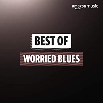Best of Worried Blues