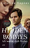 Hidden Bodies - Ich werde dich finden: Band 2 zur NETFLIX-Serie YOU (Joe Goldberg, Band 2)
