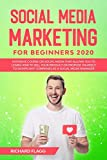 Social Media Marketing for Beginners 2020: Intensive Course on Social Media That Allows You to Learn How To Sell Your Product or Propose Yourself to Significant Companies as a Social Media Manager