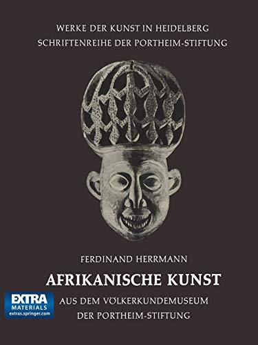 Afrikanische Kunst: Aus Dem Völkerkundemuseum Der Portheim-Stiftung (Werke Der Kunst In Heidelberg) (German Edition) (Werke der Kunst in Heidelberg, 3, Band 3)