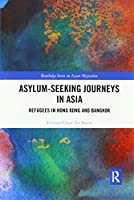 Asylum-Seeking Journeys in Asia: Refugees in Hong Kong and Bangkok
