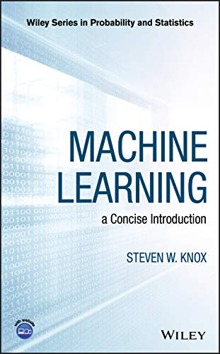Machine Learning: A Concise Introduction (Wiley Series in Probability and Statistics, Band 285)