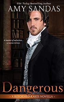 Dangerous (Reformed Rakes Novella Book 2) by [Amy Sandas]