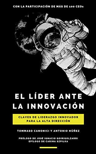 El líder ante la innovación: Claves de liderazgo innovador para la alta dirección (Spanish Edition)
