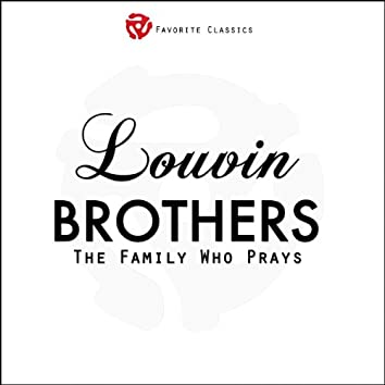 Louvin Brothers, Vol.1 (The Family Who Prays)