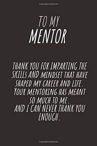 to my mentor thank you for IMPARTING THE SKILLs: Gift For Mentor, Lined notebook, Professional Mentor Gifts