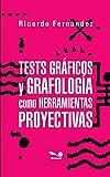 Tests gráficos y grafología como herramientas proyectivas: Estudios de la personalidad