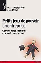 Petits jeux de pouvoir en entreprise: Comment les identifier et y mettre un terme (Village Mondial) (French Edition)