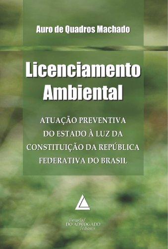 Licenciamento Ambiental: Atuação Preventiva do Estado à Luz da Constituição da República...