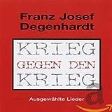 Krieg gegen den Krieg von Franz Josef Degenhardt