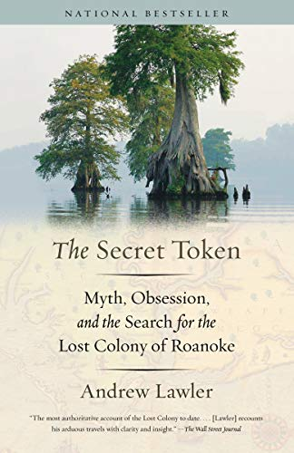 The Secret Token: Myth, Obsession, and the Search for the Lost Colony of Roanoke (English Edition)