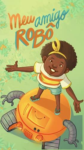 Meu Amigo Robô (Coleção Leia Para uma Criança)