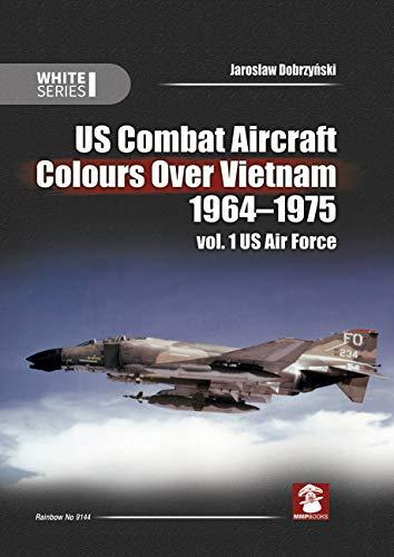 US Combat Aircraft Colours Over Vietnam 1964-1975, Vol. 1: US Air Force: 9144