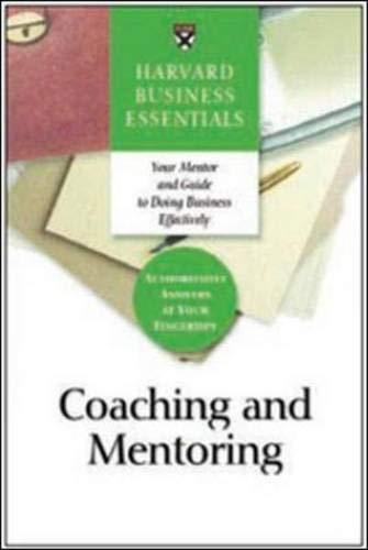 Coaching and Mentoring: How to Develop Top Talent and Achieve Stronger Performance (Harvard Business Essentials)