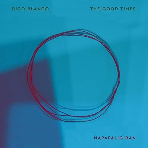 The Good Times, Rico Blanco