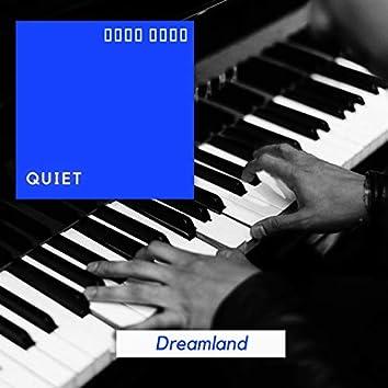 # 1 Album: Quiet Dreamland