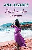 Sin derecho a roce (Spanish Edition)
