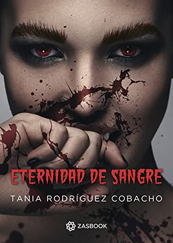 Eternidad de sangre de Tania Rodríguez Cobacho